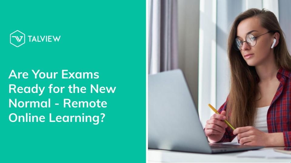 Webinar _ Are Your Exams Ready for the new normal -Remote Online Learning_